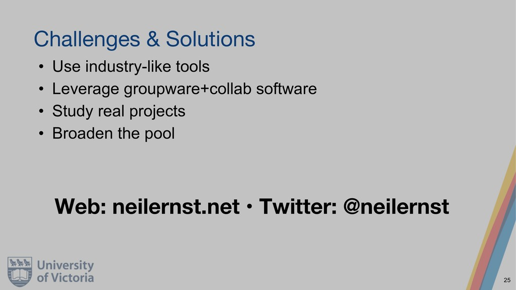 Challenges & Solutions • Use industry-like tool...