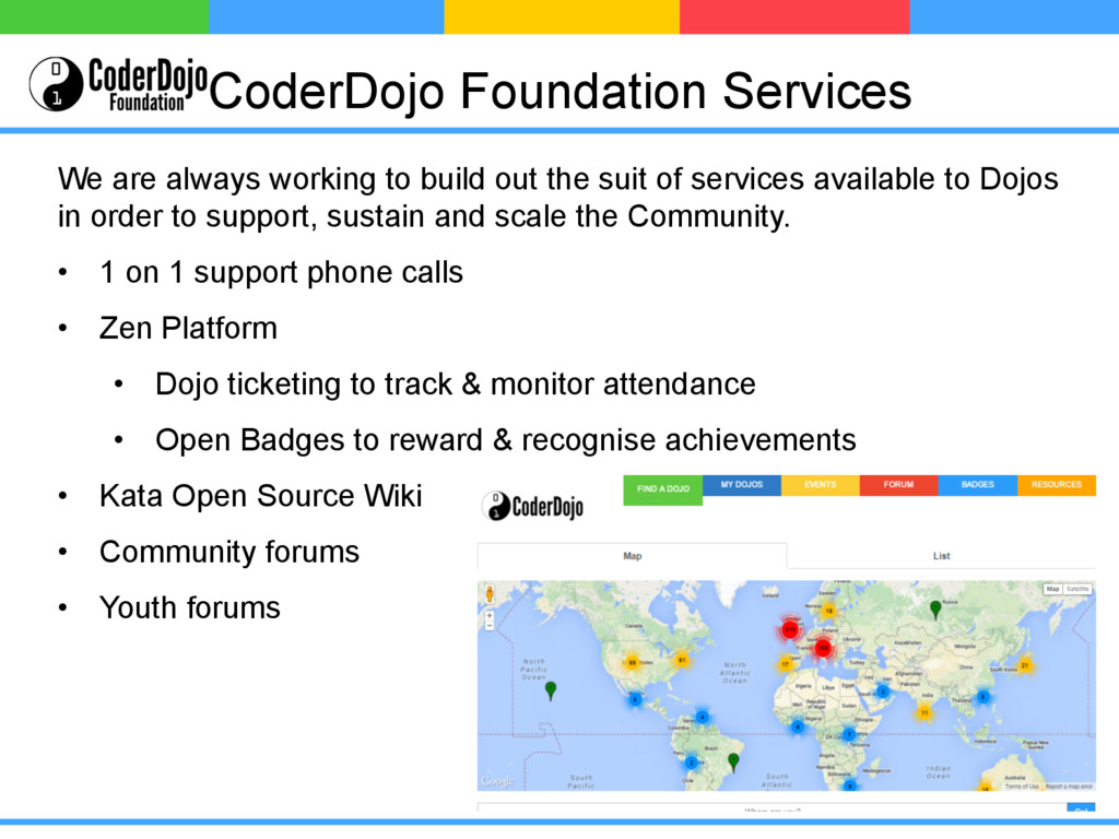 CoderDojo Foundation Services We are always wor...