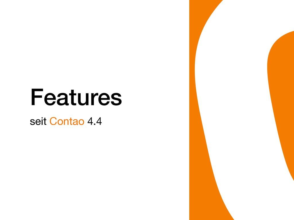 Features seit Contao 4.4