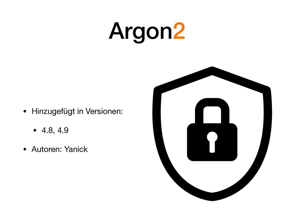Argon2 • Hinzugefügt in Versionen:  • 4.8, 4.9 ...