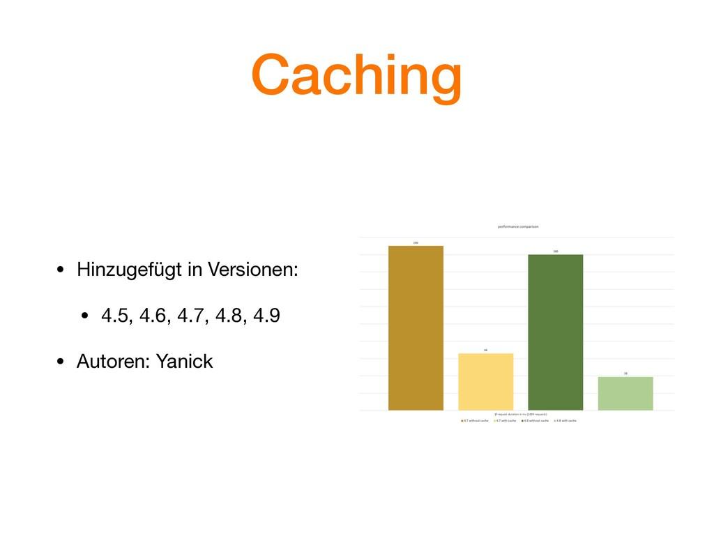 Caching • Hinzugefügt in Versionen:  • 4.5, 4.6...