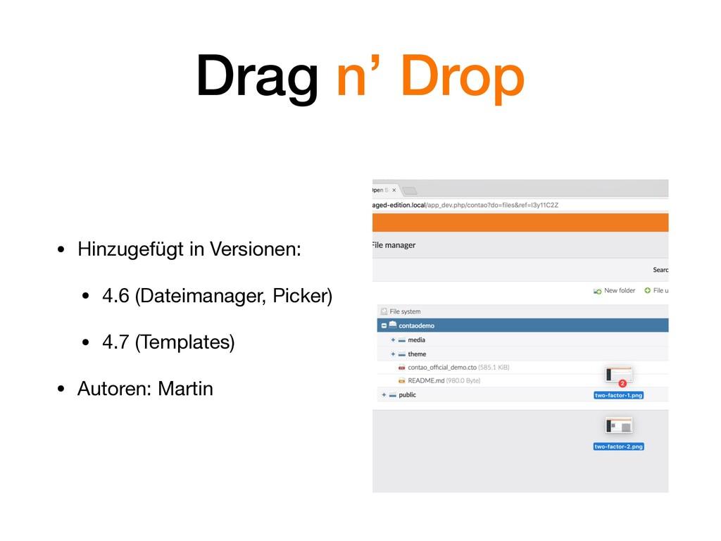 Drag n' Drop • Hinzugefügt in Versionen:  • 4.6...
