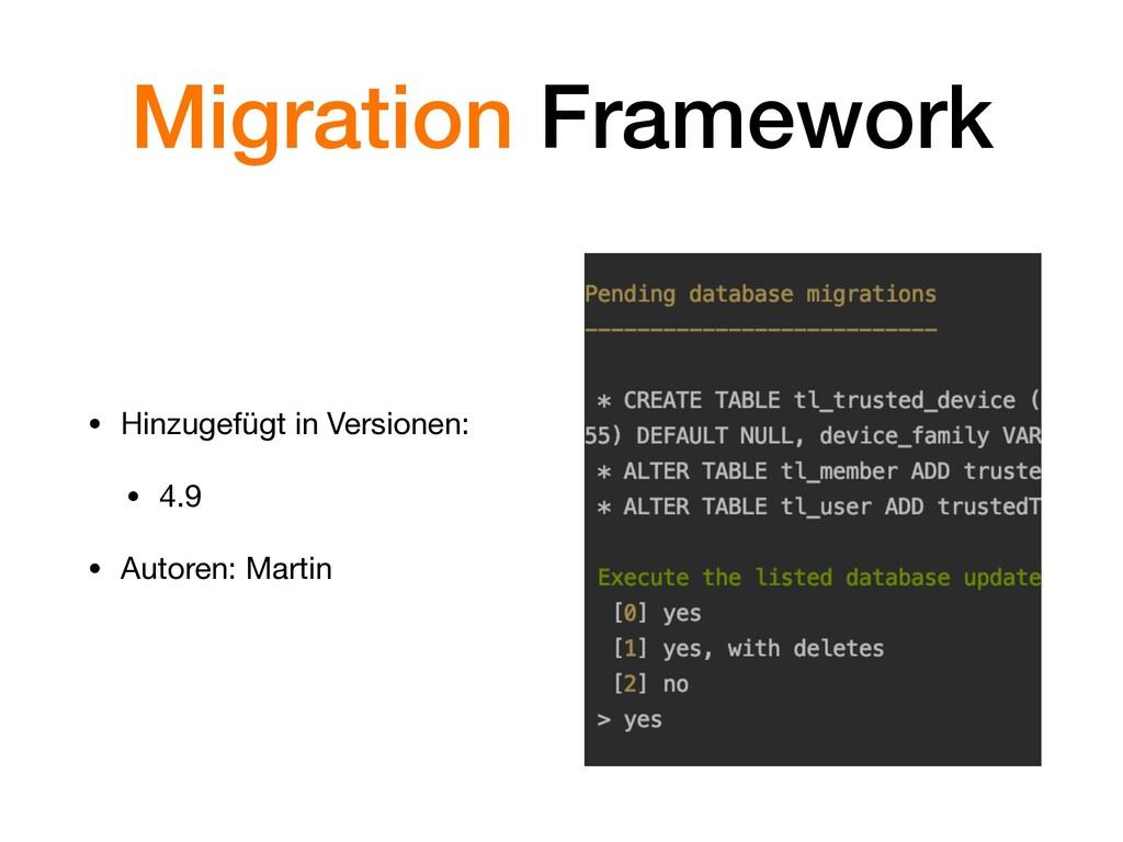 Migration Framework • Hinzugefügt in Versionen:...