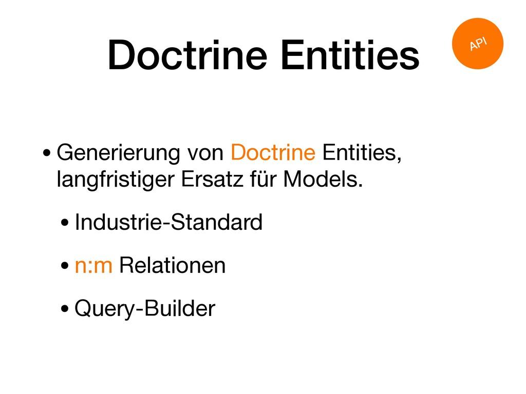 Doctrine Entities •Generierung von Doctrine Ent...