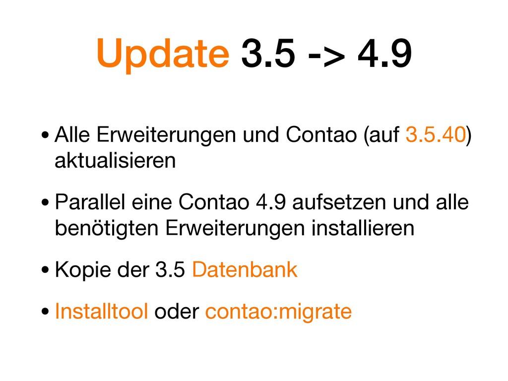Update 3.5 -> 4.9 •Alle Erweiterungen und Conta...