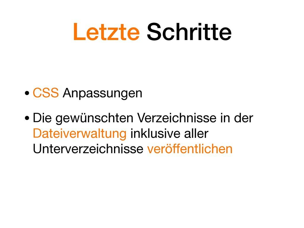 Letzte Schritte •CSS Anpassungen  •Die gewünsch...