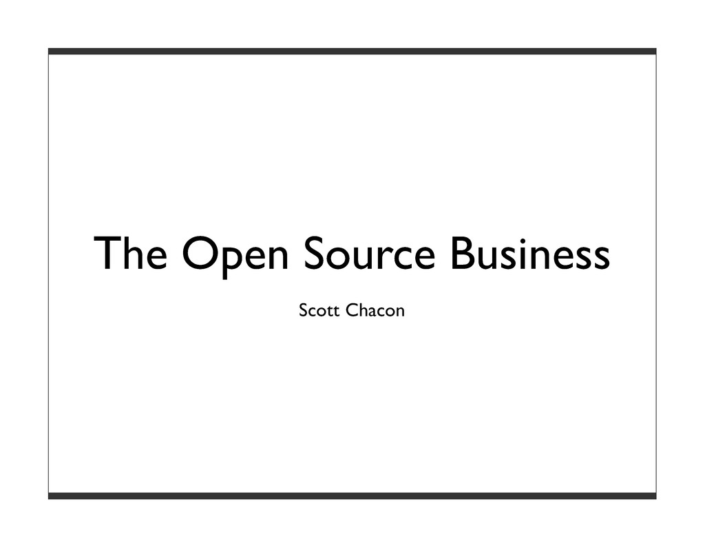 The Open Source Business Scott Chacon