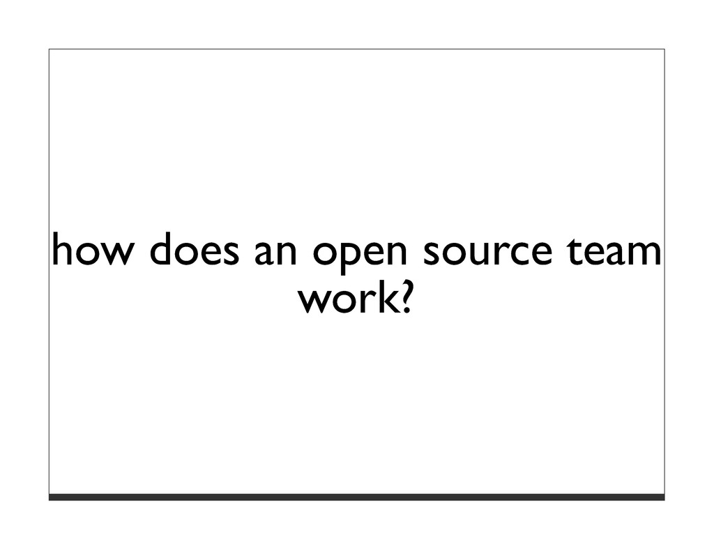 how does an open source team work?