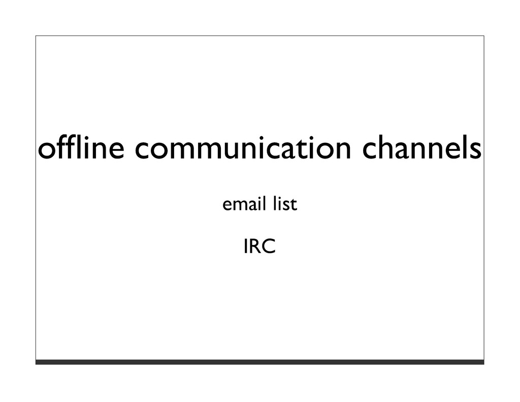 offline communication channels email list IRC