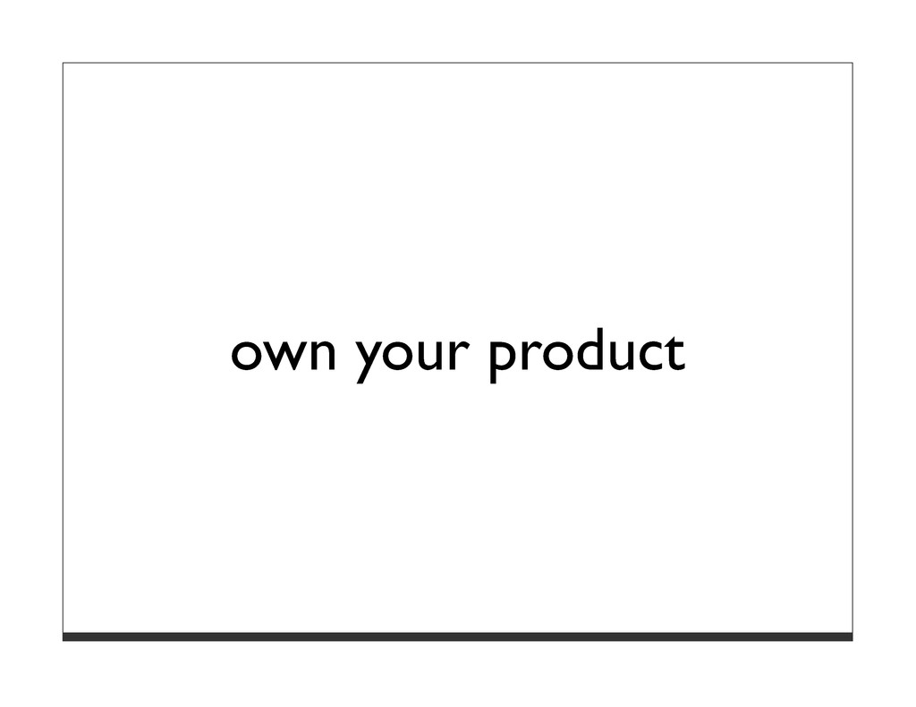 own your product