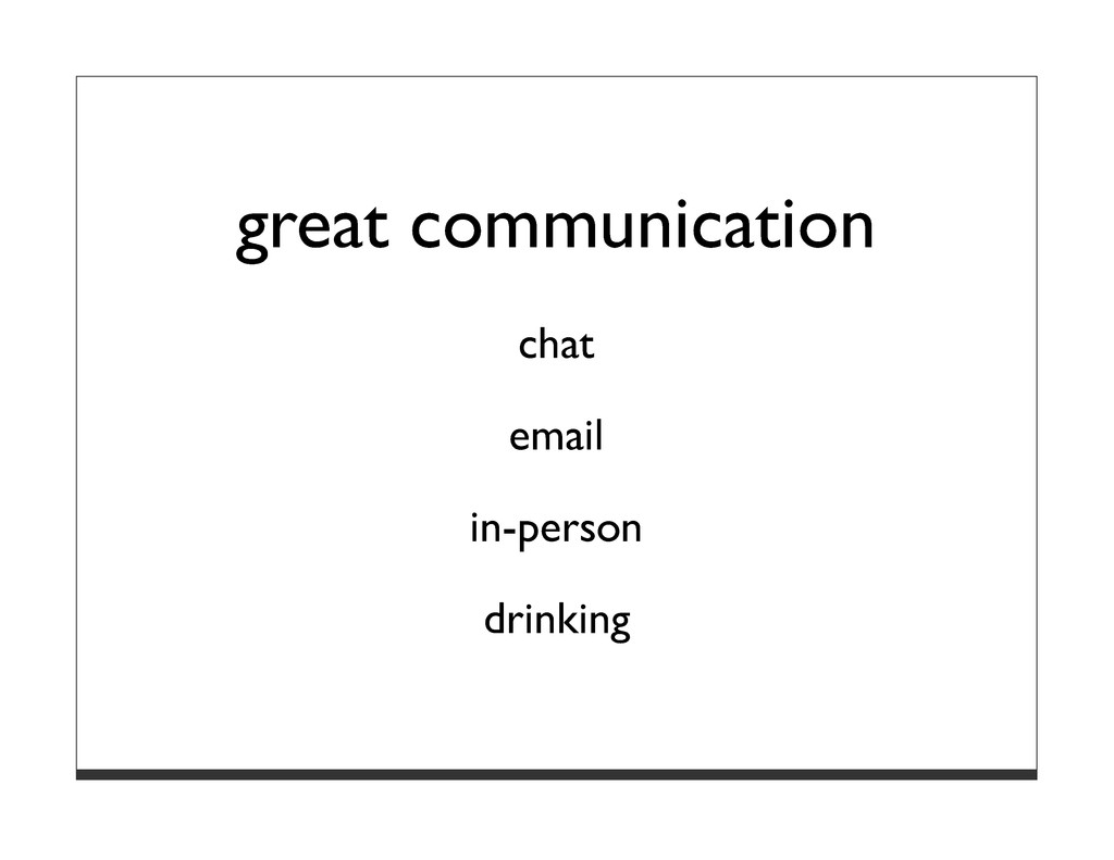 great communication chat email in-person drinki...