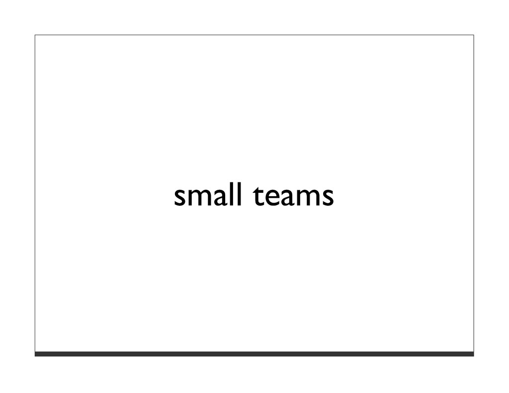 small teams