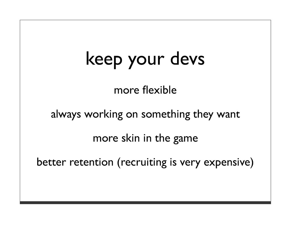 keep your devs more flexible always working on s...