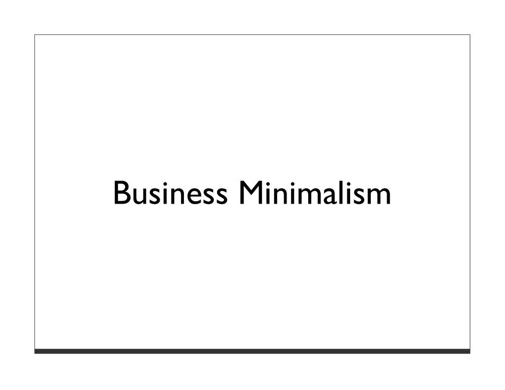 Business Minimalism