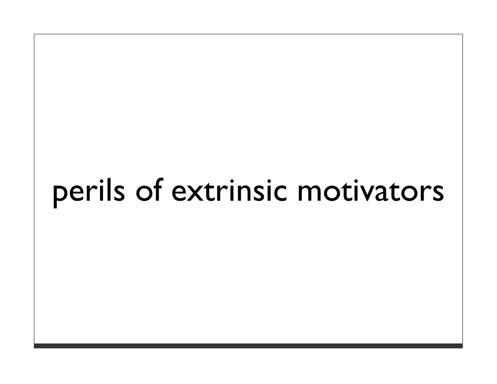 perils of extrinsic motivators