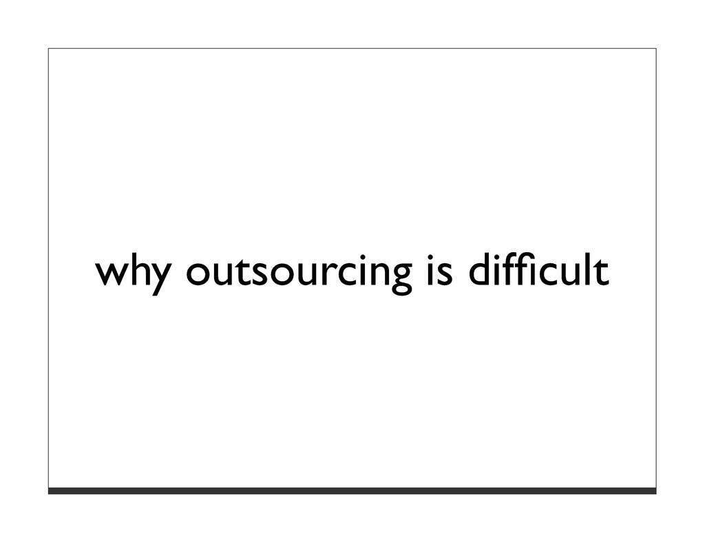 why outsourcing is difficult