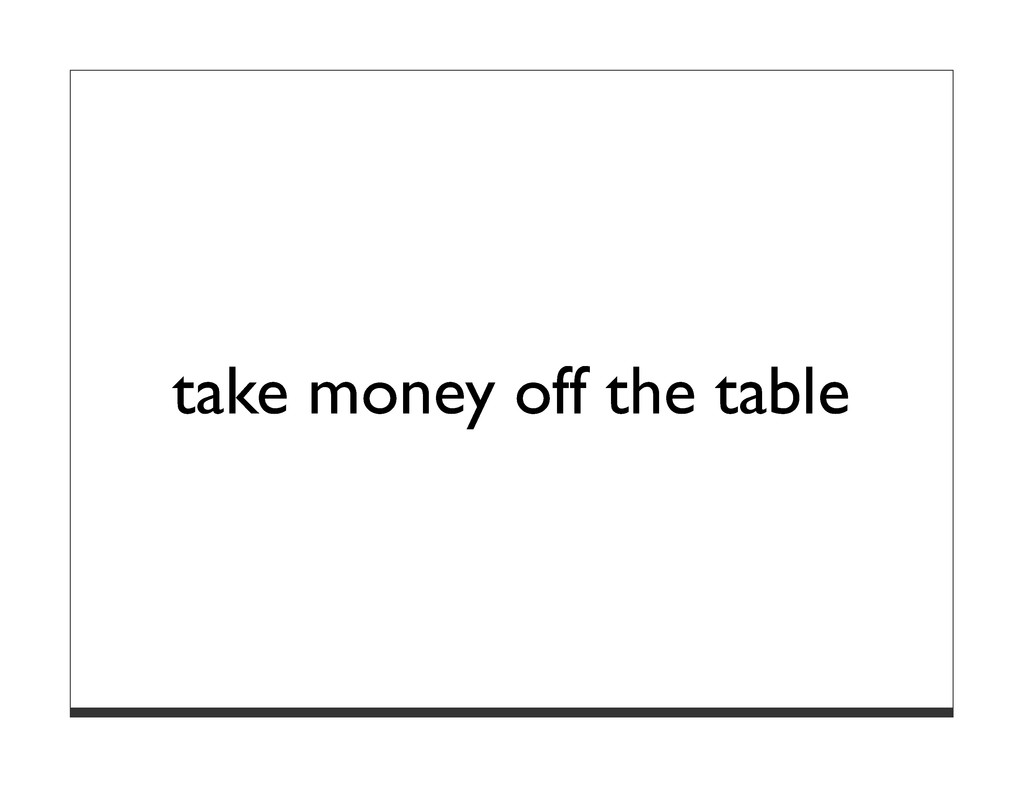 take money off the table