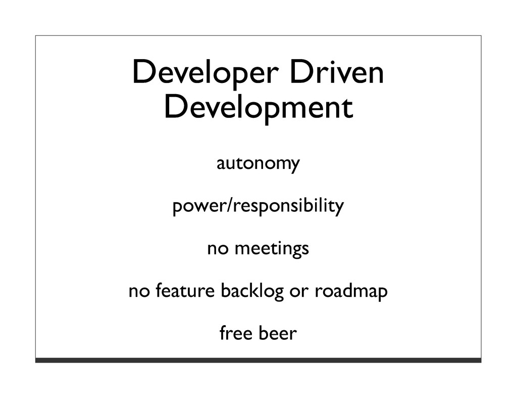 Developer Driven Development autonomy power/res...