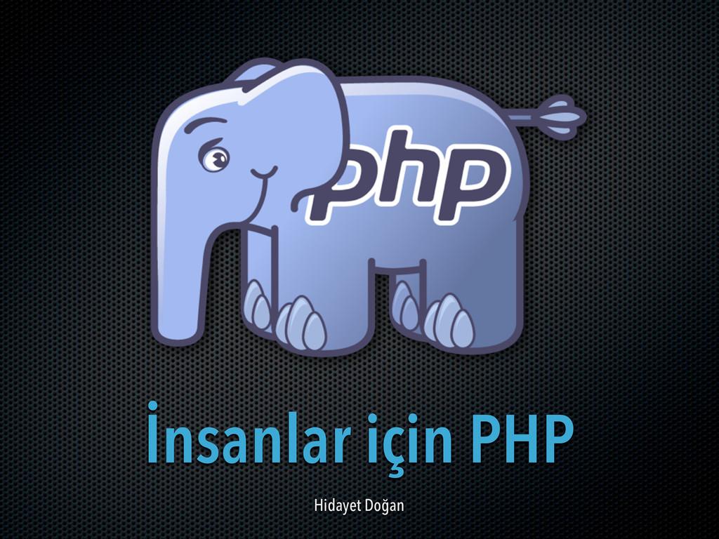 İnsanlar için PHP Hidayet Doğan