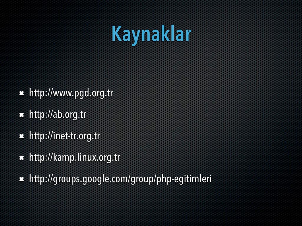 Kaynaklar http://www.pgd.org.tr http://ab.org.t...