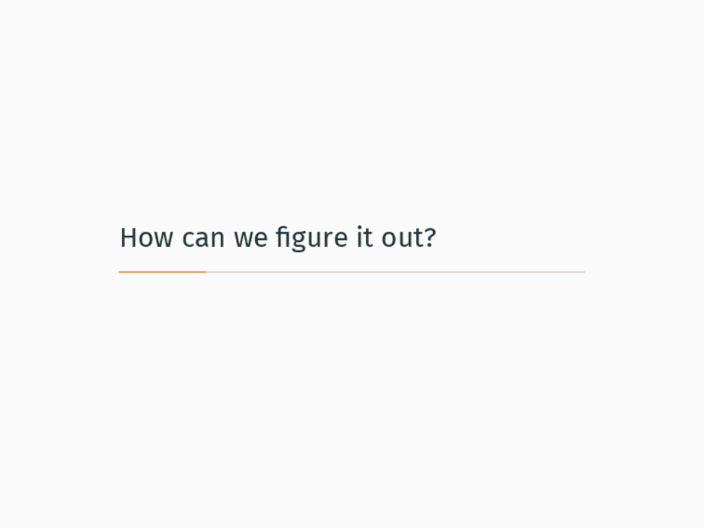 How can we figure it out?