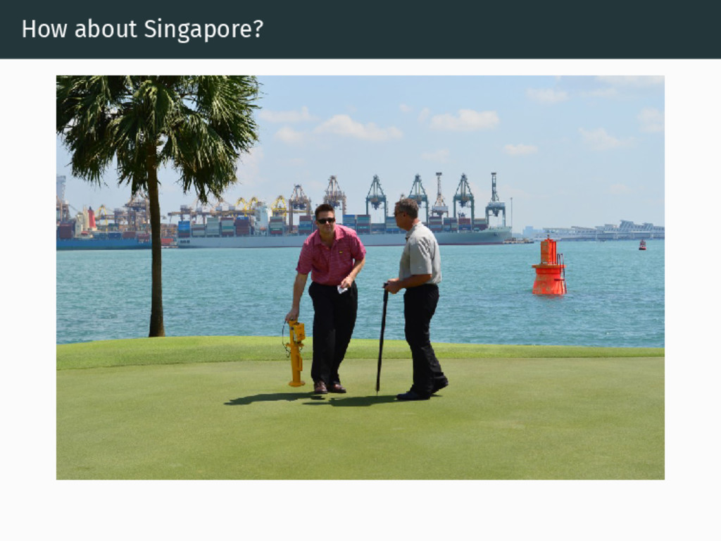 How about Singapore?