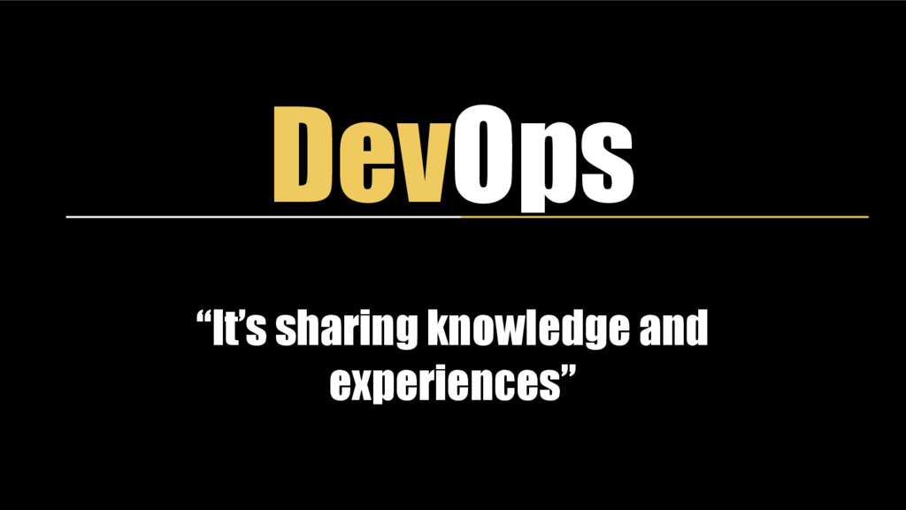 "DevOps ""It's sharing knowledge and experiences"""