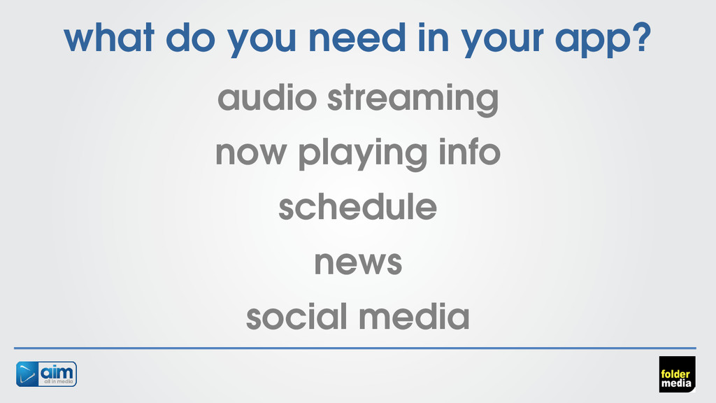 what do you need in your app? audio streaming n...