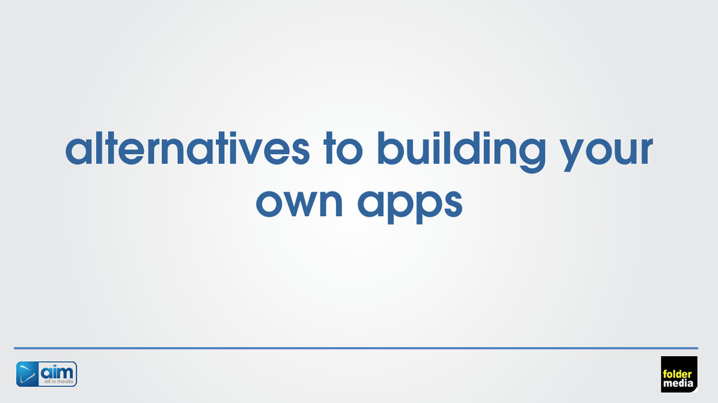 alternatives to building your own apps
