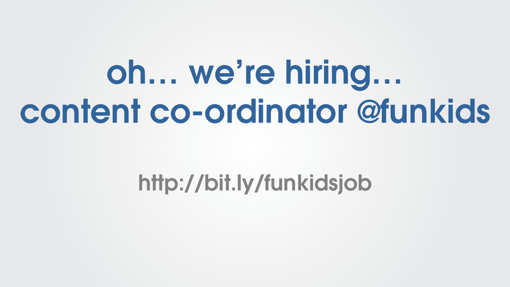 oh… we're hiring… content co-ordinator @funkids...