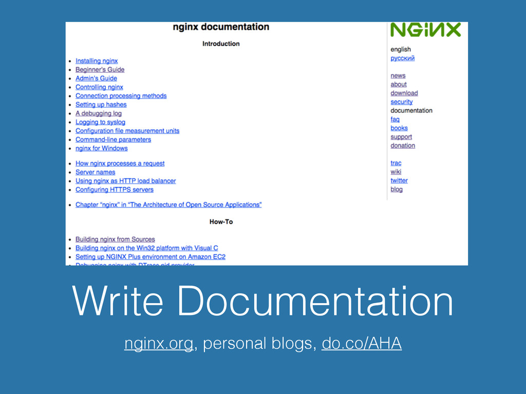 Write Documentation nginx.org, personal blogs, ...