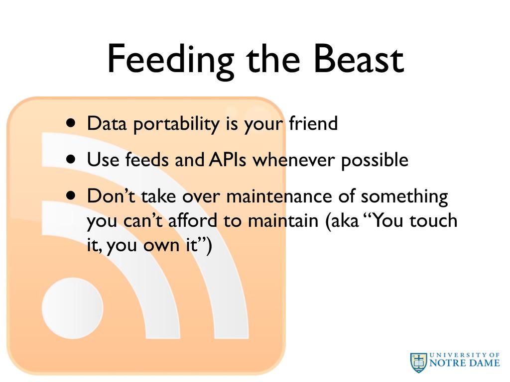 Feeding the Beast • Data portability is your fr...