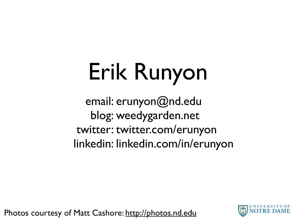 Erik Runyon email: blog: twitter: linkedin: eru...