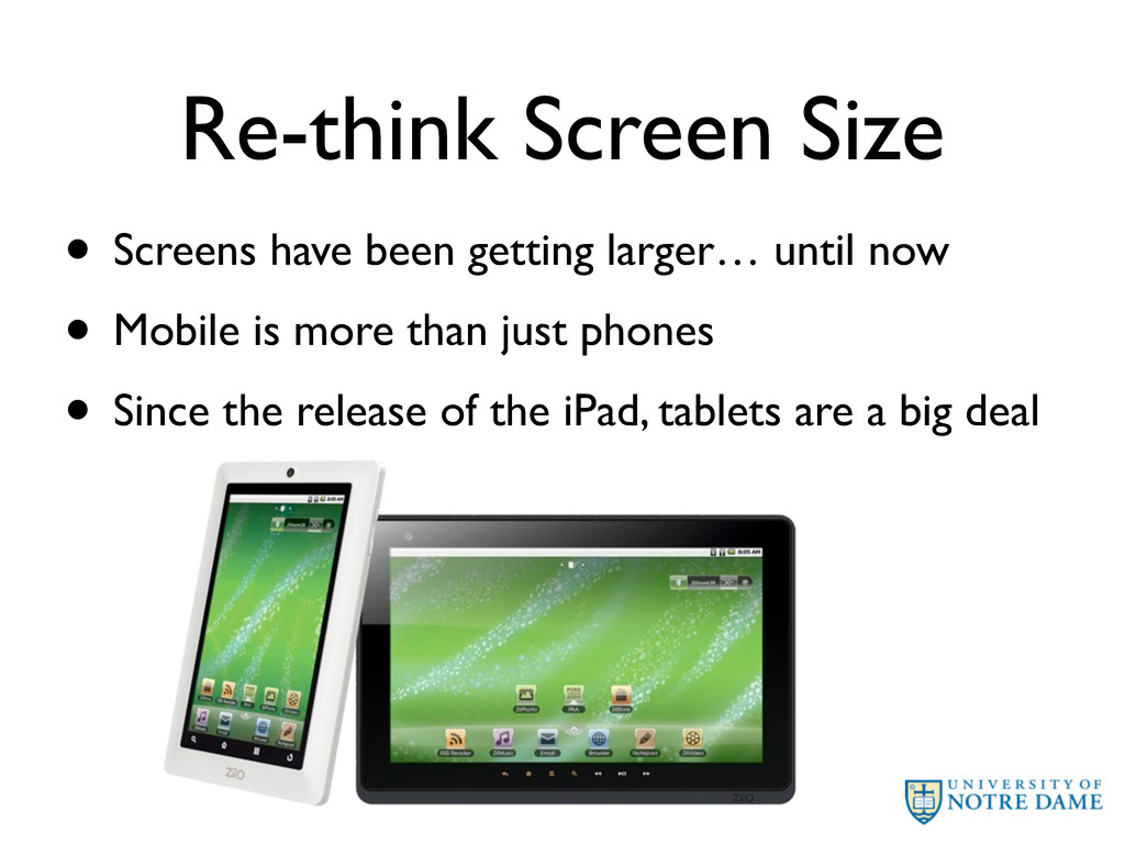Re-think Screen Size • Screens have been gettin...