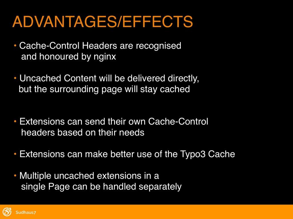 Sudhaus7 ADVANTAGES/EFFECTS • Cache-Control Hea...