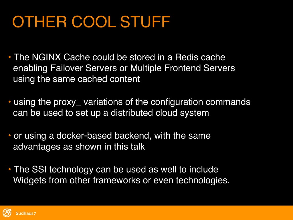 • The NGINX Cache could be stored in a Redis ca...