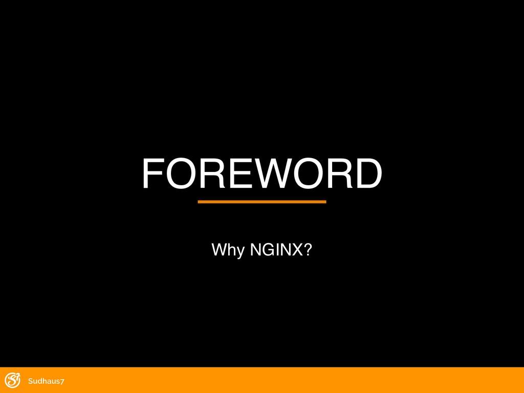 FOREWORD Why NGINX? Sudhaus7