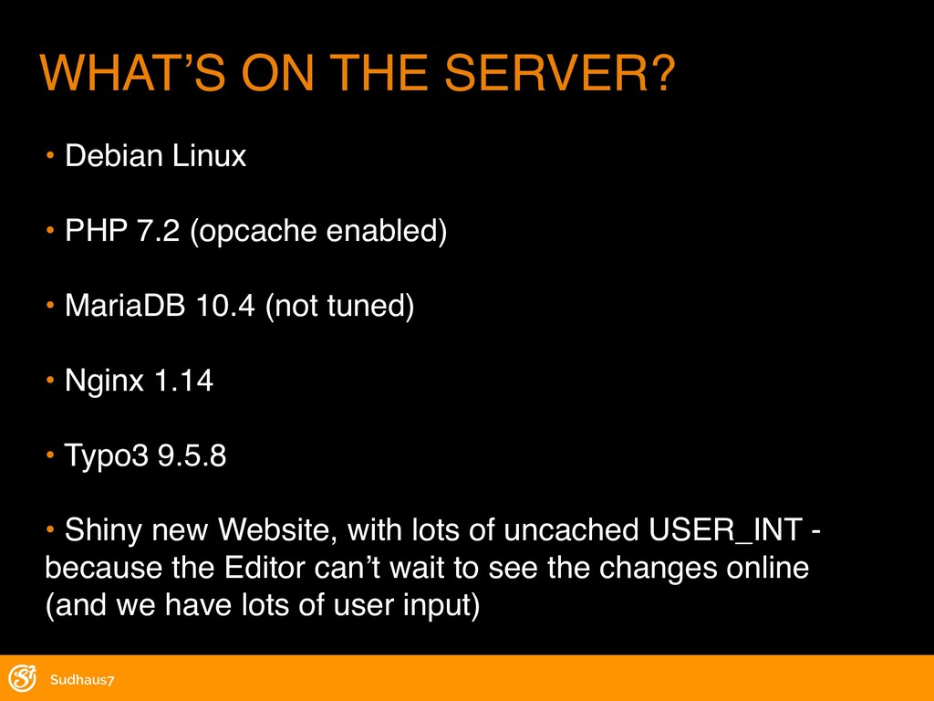 Sudhaus7 WHAT'S ON THE SERVER? • Debian Linux •...