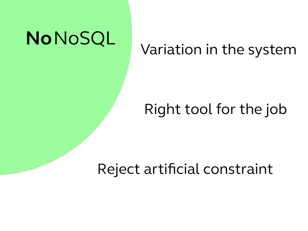 NoSQL No Variation in the system Reject artifici...