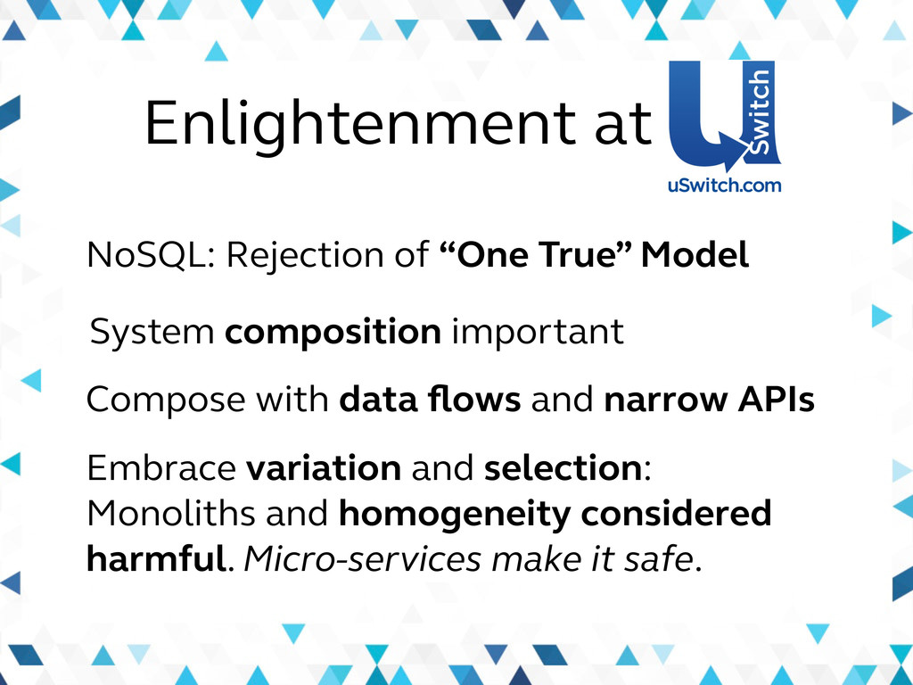 "Enlightenment at NoSQL: Rejection of ""One True""..."