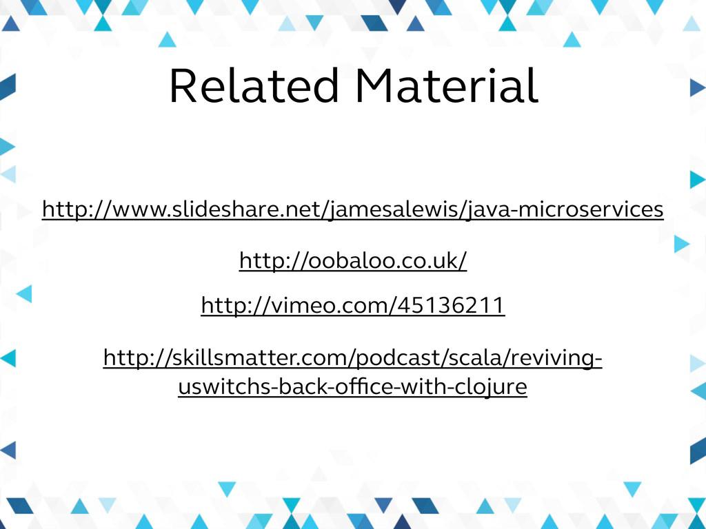 Related Material http://www.slideshare.net/jame...