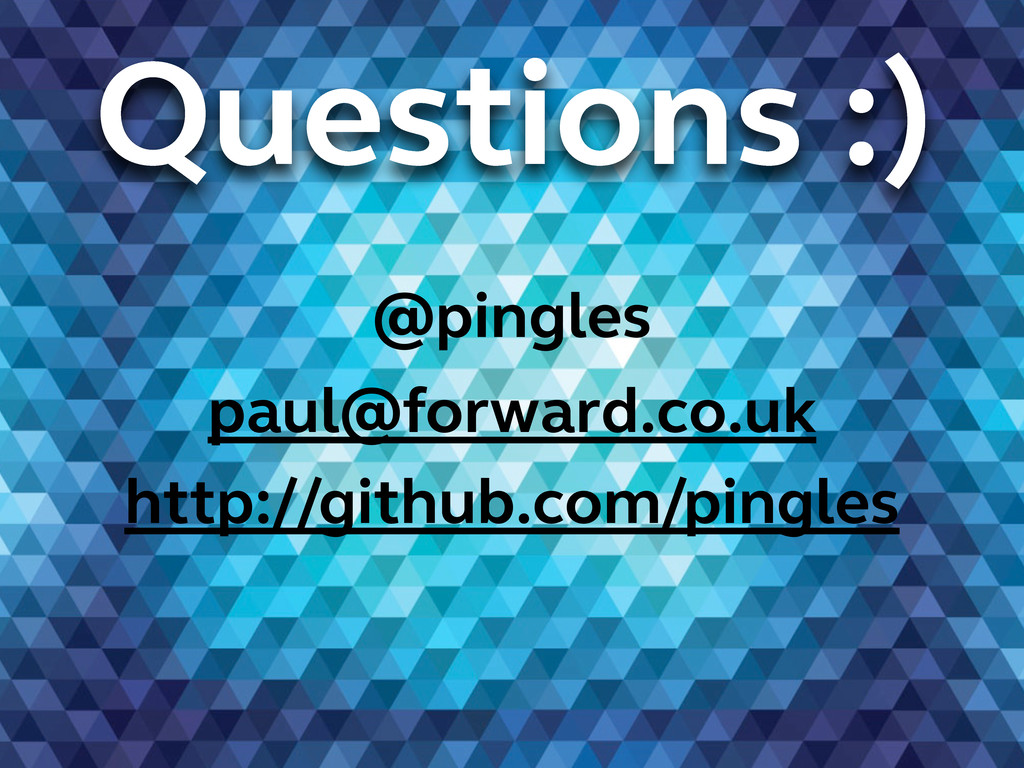 Questions :) @pingles paul@forward.co.uk http:/...