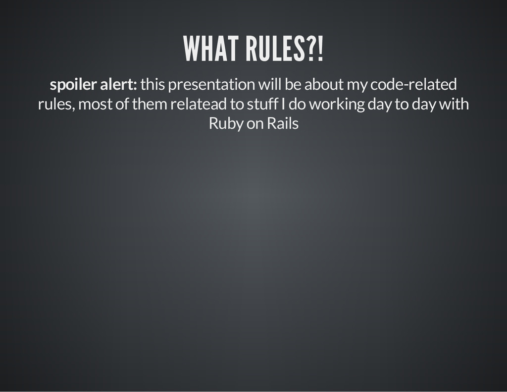 WHAT RULES?! spoiler alert: this presentation w...