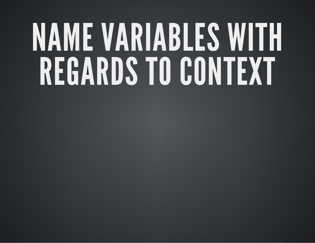 NAME VARIABLES WITH REGARDS TO CONTEXT