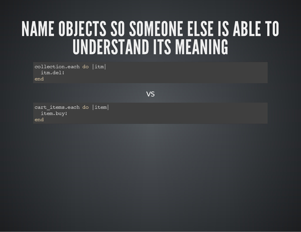 NAME OBJECTS SO SOMEONE ELSE IS ABLE TO UNDERST...