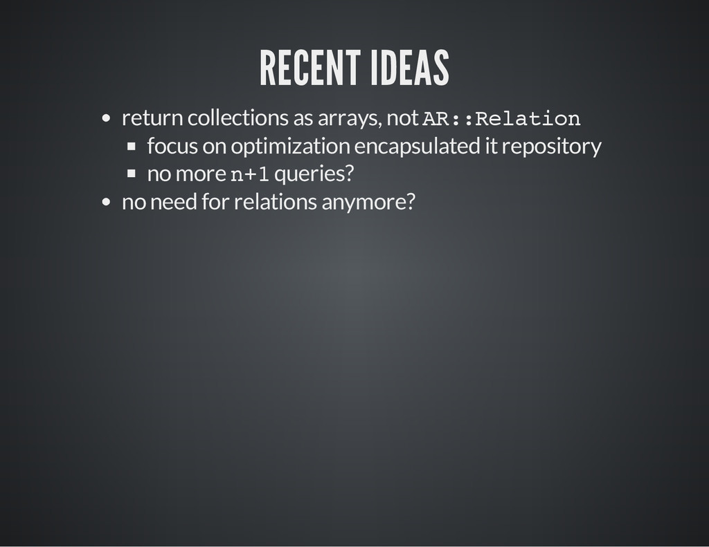 RECENT IDEAS return collections as arrays, not ...