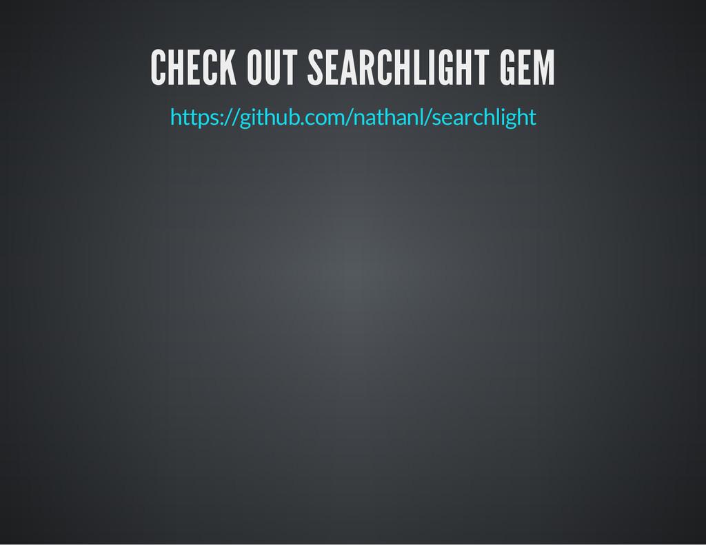 CHECK OUT SEARCHLIGHT GEM https://github.com/na...