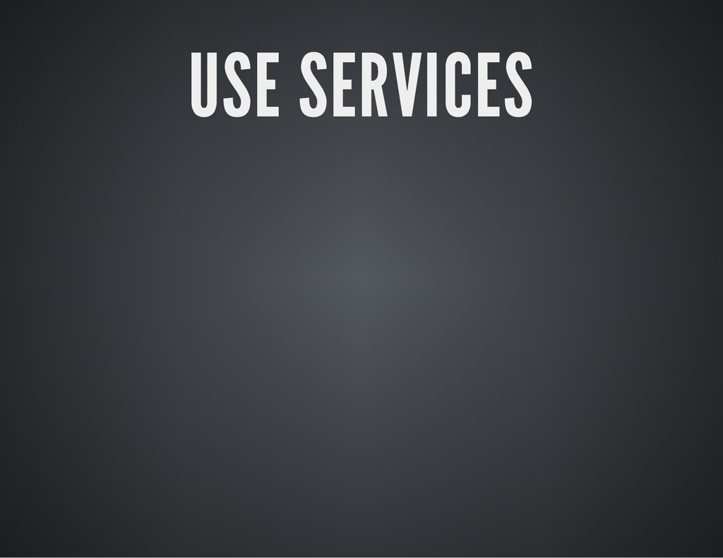 USE SERVICES