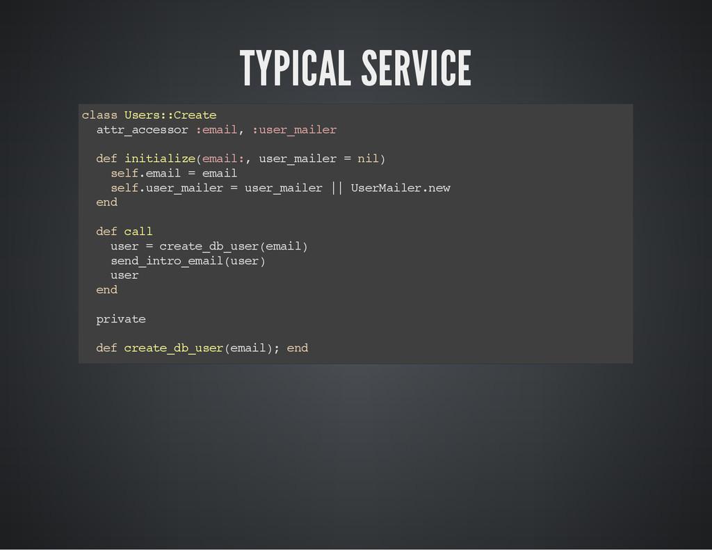 TYPICAL SERVICE c l a s s U s e r s : : C r e a...