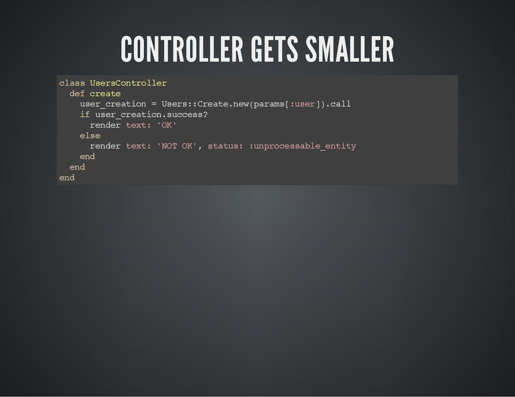 CONTROLLER GETS SMALLER c l a s s U s e r s C o...